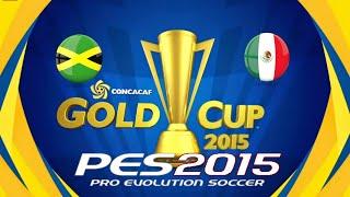 PES 2015 - CONCACAF Gold Cup Final - Jamaica vs Mexico