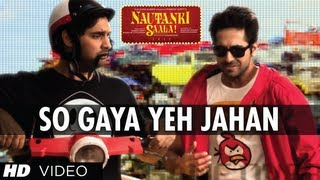 "Nautanki Saala Full Video Song ""So Gaya Yeh Jahan"" ★ Ayushmann Khurrana, Kunaal Roy Kapur"