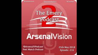 Arsenal Vision Post Match Podcast - EP216 - The Emery Podcast: Part 2