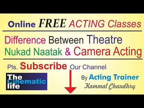 Acting Classes : Difference Between Nukad Naatak, Theatre & Cinema Acting By Kammal Chaudhry
