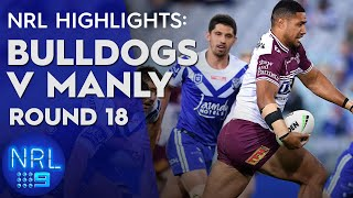 NRL Highlights: Bulldogs v Sea Eagles - Round 18 | NRL on Nine