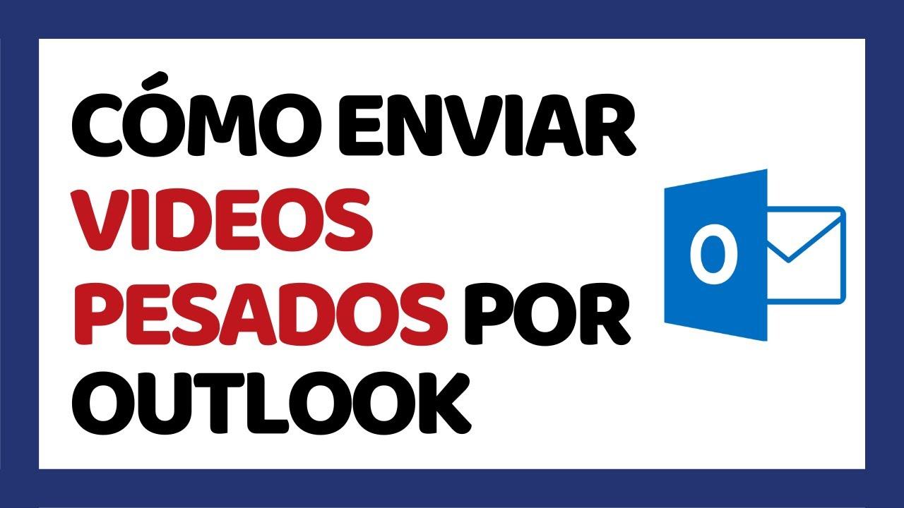 Cómo Enviar un Vídeo por Outlook 2019 (Hotm…
