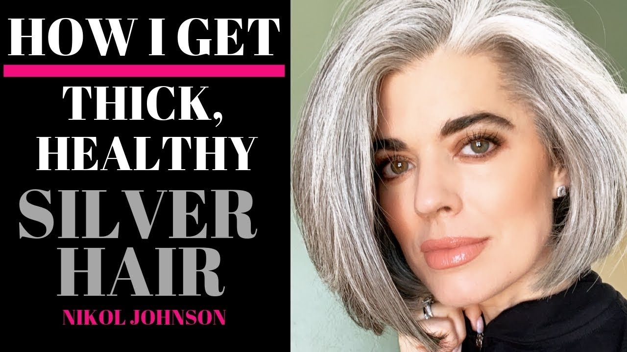 How I Get Thick Healthy Silver Hair Nikol Johnson Youtube