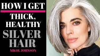 HOW I GET THICK, HEALTHY SILVER HAIR | Nikol Johnson