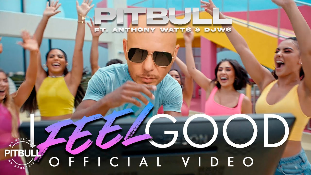 Download Pitbull Ft. Anthony Watts & DJWS - I Feel Good (Official Video)