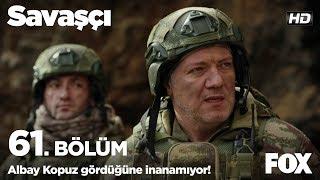 Albay Kopuz gördüğüne inanamıyor! Savaşçı 61. Bölüm