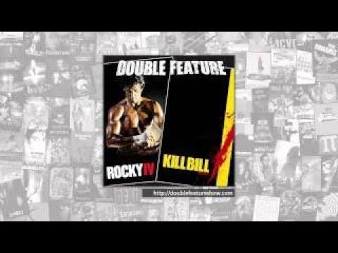 Double Feature | Rocky 4 + Kill Bill 2