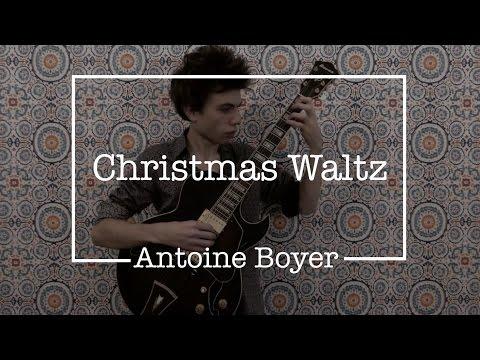 Antoine Boyer - Christmas Waltz