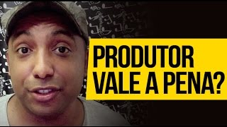 Produtor Musical Vale à Pena?