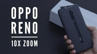 OPPO Reno 10x Zoom Smartphone Unboxing Overview