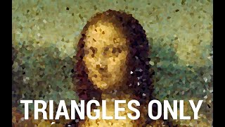 Painting the Mona Lisa...With Triangles!
