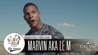 MARVIN aka LE M - LE IENCLI DE LA SEMAINE - LaSauce sur OKLM Radio 040418