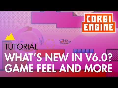 Corgi Engine Tutorial : What's new in v6.0? Game feel, buffering, squash and stretch, and more! thumbnail