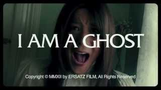 I am a Ghost - Trailer