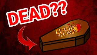 Is Clash of Clans Dead??? IS COC NOT WORTH PLAYING? Why COC SUCKS now