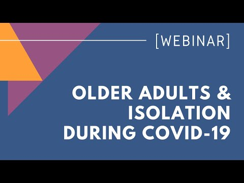 WEBINAR: Older Adults & Isolation During COVID-19