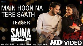 Main Hoon Na Tere Saath Teaser | Saina | Parineeti Chopra | Amaal Mallik, Armaan Malik |Out Tomorrow