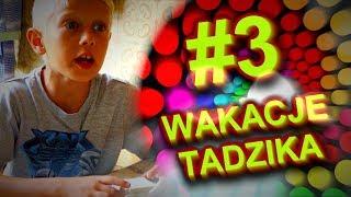 Wakacje Tadzika #3