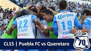 Puebla vs Queretaro | CL15 | 4 - 1
