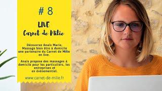 Vidéo#8 Live Carnet de Milie - Interview d'Anaïs Marie, Instant Bien être