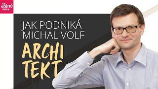Jak podniká architekt Michal Volf