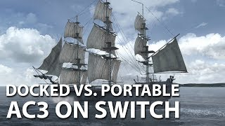 Assassin's Creed 3 Remastered – Switch Docked vs. Portable Performance Test & Graphics Comparison