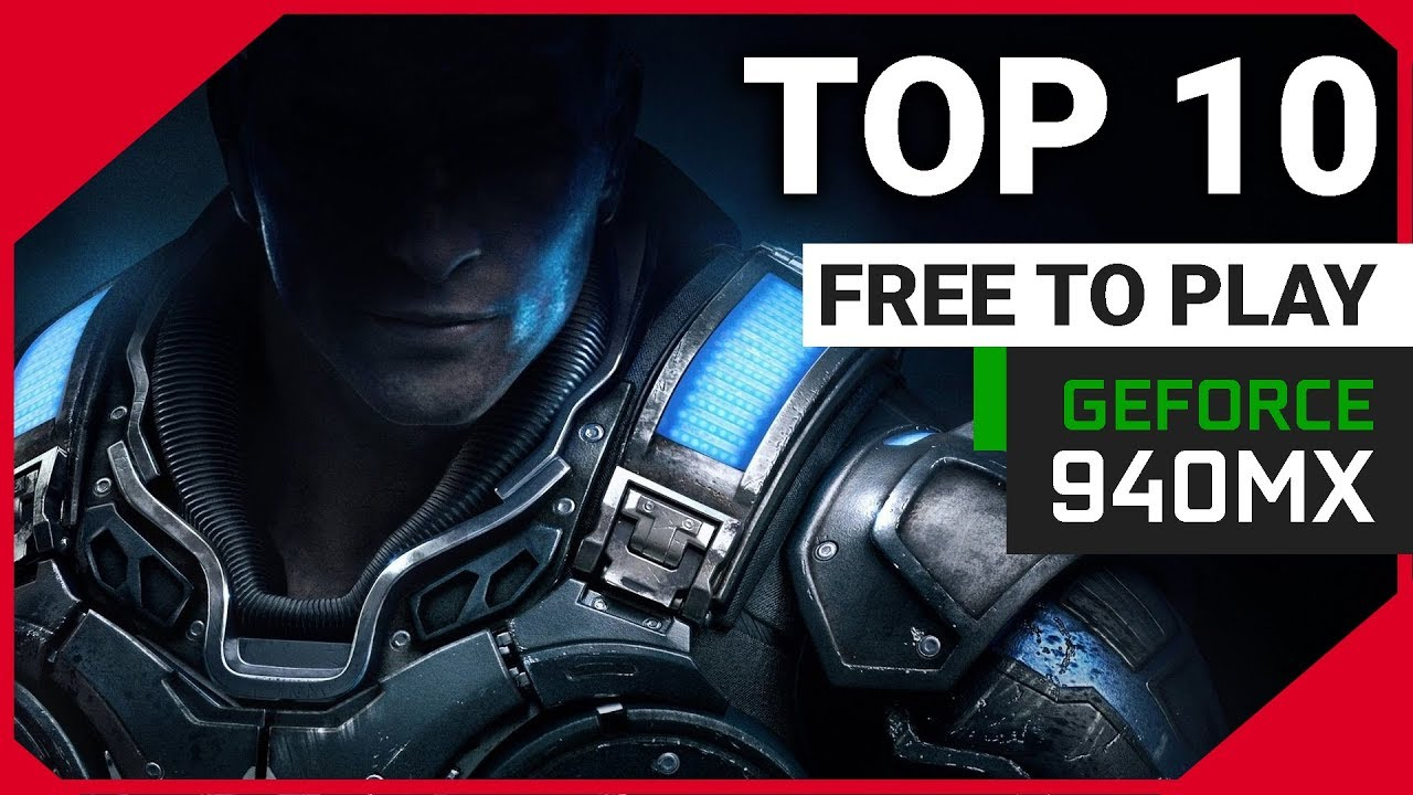 Top 10 Free To Play games for NVIDIA 940MX