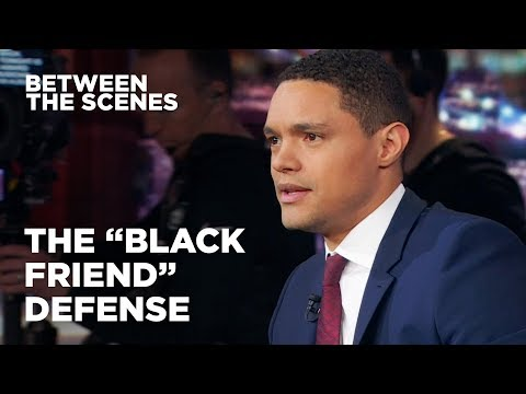 The 'Black Friend' Defense - Between the Scenes | The Daily Show