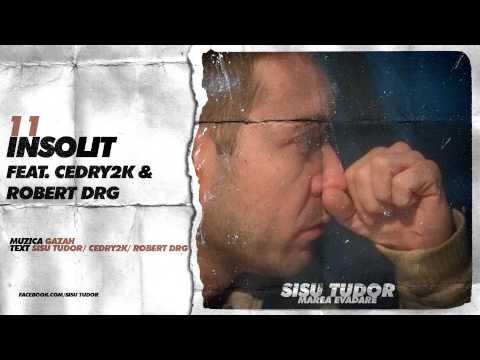 Sisu Tudor - Insolit (feat. Cedry2k & Robert DRG)