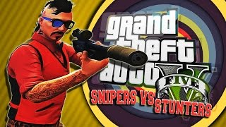 GTA 5 SNIPERS vs STUNTERS!! WITH THE #GOONSQUAD FUNNY MOMENTS & FAILS!