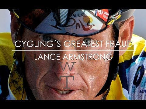 Cycling´s Greatest Fraud - Lance Armstrong