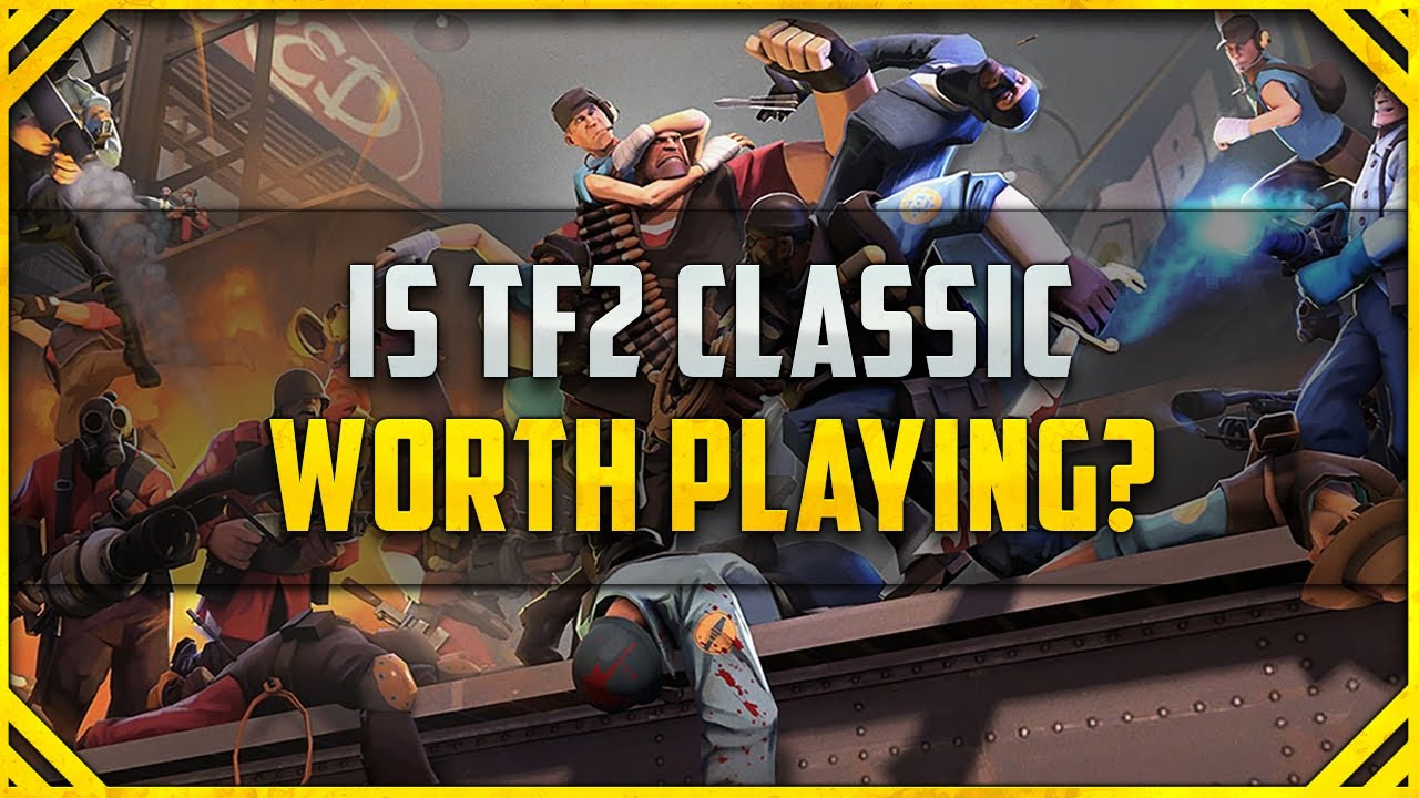 Is Team Fortress 2 Classic Worth Playing Tf2 Classic Review