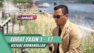 JAPAN TOUR | Surat Yasin 1 - 17 | Ustadz Ridwanullah