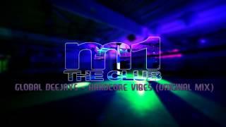 Global Deejays - Hardcore Vibes (Original Mix)