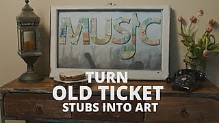 Turn Your Ticket Stubs Into Art - DIY Network