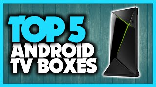 Best Android TV Boxes in 2020 [Top 5 Picks For 4k Streaming & Kodi]