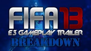 FIFA 13 | E3 Gameplay Trailer BREAKDOWN