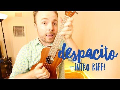 DESPACITO INTRO RIFF - UKULELE TUTORIAL (LUIS FONSI/DADDY YANKEE/JUSTIN BIEBER)