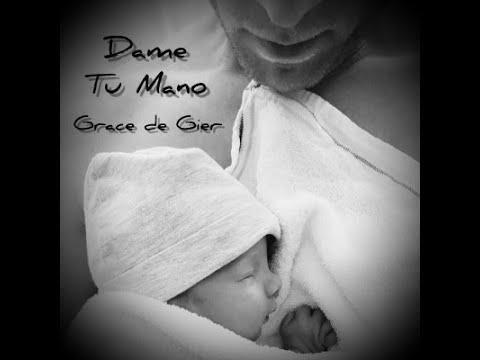 Grace de Gier - Dame Tu Mano (English lyrics video)