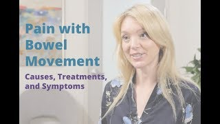 Pain with Bowel Movement  | Causes, Symptoms, and Treatments | Pelvic Rehabilitation Medicine