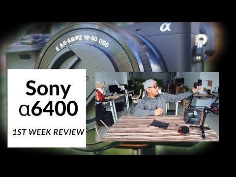 Sony a6400 1st week review