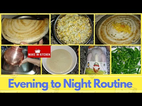 Evening to Night Routine in Tamil | Adai dosai in Tamil | Dinner recipes in Tamil | Make in Kitchen