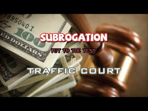 Subrogation in Traffic Court