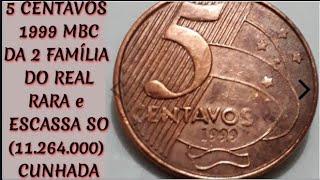 5 CENTAVOS 1999 Rara e Escassa e Difícil