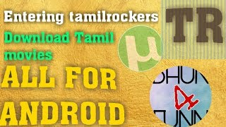 How to enter tamilrockers in Android?    How to download tamil movies in Android?  தமிழ்  B4F