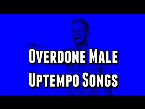 Overdone Male Uptempo Songs (College Auditions & Professional Auditions)