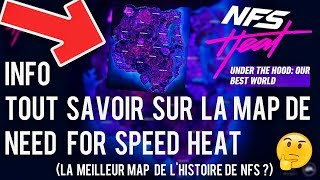 NEED FOR SPEED HEAT | INFO : TOUT SAVOIR LA MAP DE NFS HEAT | LA MEILLEUR MAP DE NFS ?