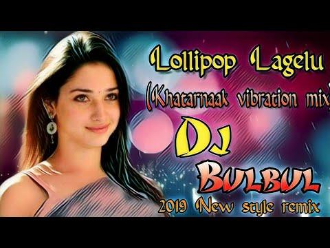 Lollipop Lagelu (Khatarnak Vibration Mix) DJ Bulbul New Style Remix🔥💯💯
