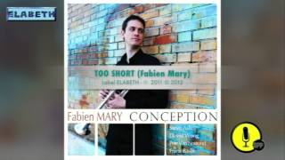 TOO SHORT - Conception - Fabien Mary - 2012