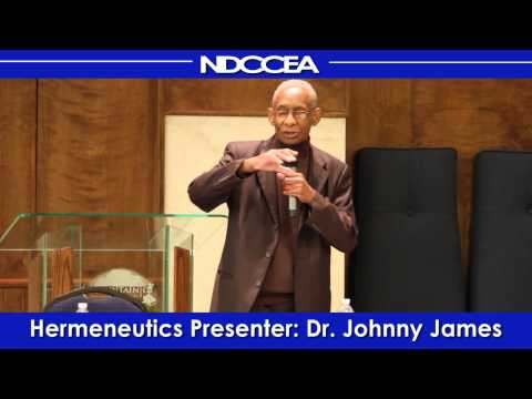Dr. Johnny James. Subject: Hermeneutics – Interpreting the Bible pt.3